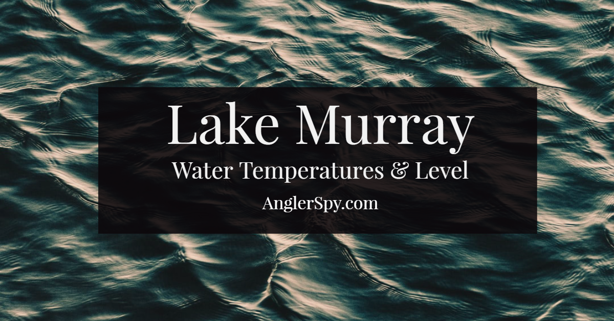 Lake Murray Water Temperature & Lake Level from Columbia, SC